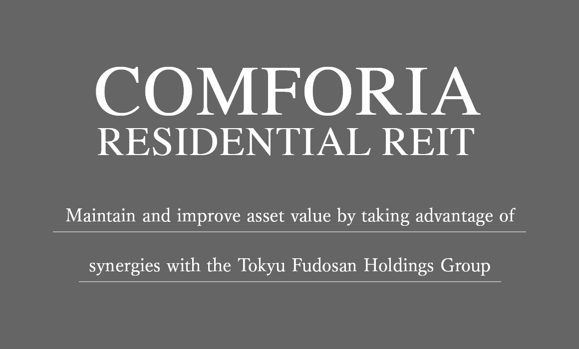 Maintain and improve asset value by taking advantage of synergies with the Tokyu Fudosan Holdings Group